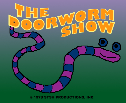 The Doorworm Show by SuperTrainStationH