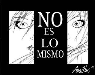 No es lo mismo- by Grinder40