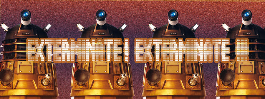 Doctor Who Wallpaper Dalek Exterminate [Doctor who]Dalek:Exte...