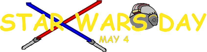 STAR WARS DAY - May 4 by florapolitis