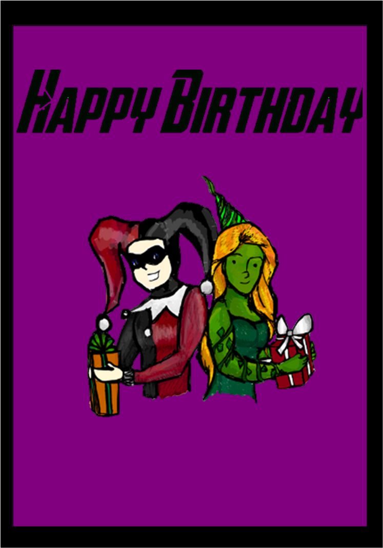 Poison Ivy And Harley Quinn Birthday Card by weasley123 on DeviantArt – Harley Birthday Cards