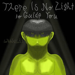 There Is No Light to Guide You cover by GJYYNGII
