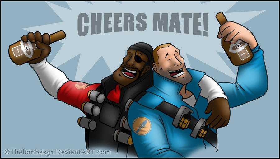 SHIT THAT LITERALLY EVERYBODY DOES Thread t('-'t) - Page 8 Tf2___cheers_mate_by_thelombax51-d2zs0iz
