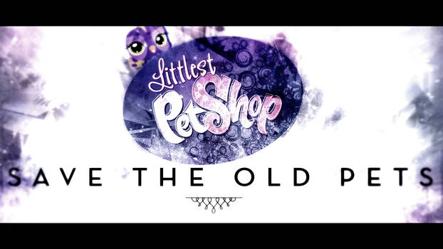 Littlest Pet Shop Save the old LPS (Movie Effects)