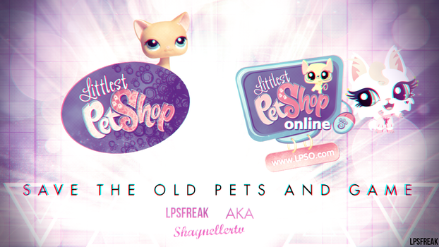 LPS and LPSO save the old pets and game