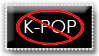 Anti k-pop stamp by AllenWalkerHinamori