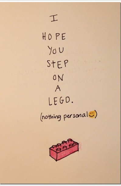 I Hope You Step On A Lego... by AnnieBird
