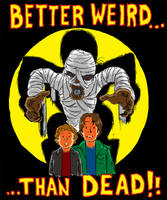 Better Weird than Dead