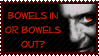 Bowels In Or Bowels Out? by PixieDust01