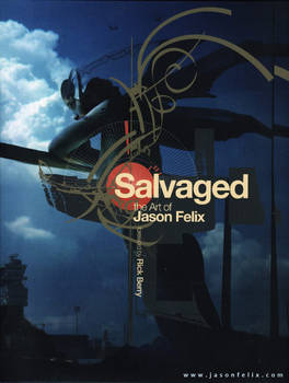Salvaged- Art of Jason Felix- Flightless- Cover
