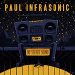PAUL INFRASONIC - NO STEREO