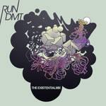 Album Art - RUN DMT-THE EXISTENTIAL MIX