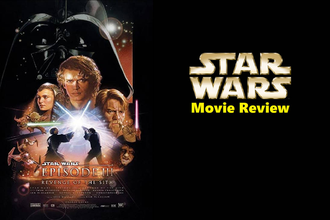 Star Wars Revenge Of The Sith 2005 Review By Jacobhessreviews On Deviantart