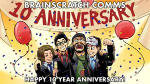 Brainscratch Comms - Happy 10th Anniversary