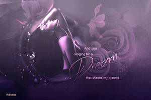 And you longing for a dream by Adriana-Madrid