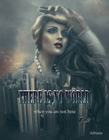 There is no world when you are not here by Adriana-Madrid