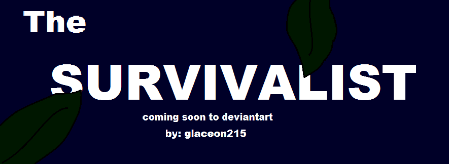 The Survivalist Preview by glaceon215