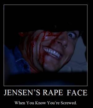 Jensen's Rape Face