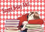 Happy B-day Aki!!!
