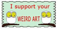 I Support Ur Weird Art