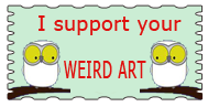 I Support Ur Weird Art by surlana