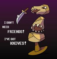 I've got KNIVES!