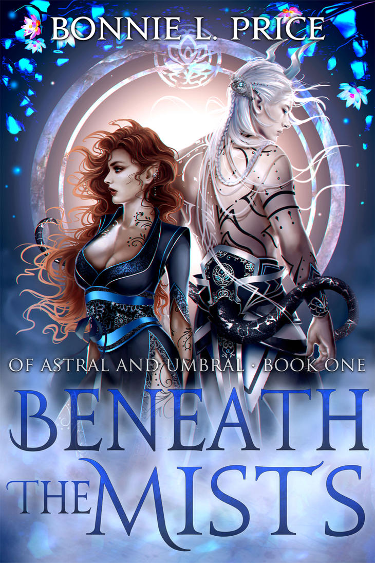 Of Astral and Umbral: Beneath the Mists by Bonnie-L-Price