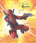 Time to go BOOOM [Deadpool]