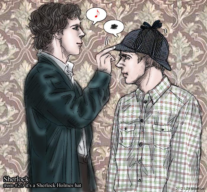 Sherlock S2EP03-gag : it's a Sherlock Holmes hat by noji1203