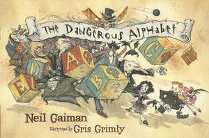 THE DANGEROUS ALPHABET by GrisGrimly