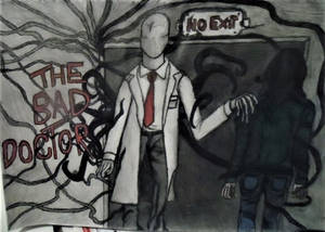 Slenderman ~ The Bad Doctor