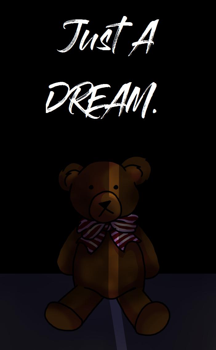 Just A DREAM.  Creepypasta Description  by Titanium58