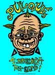 Pulque 4 President!