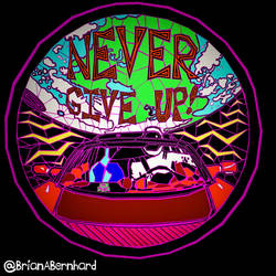Never Give Up (work in progress)