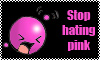 Stop hating pink stamp by Mushroom-Jelly