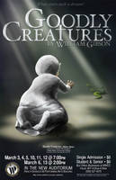 Goodly Creatures poster by GoaliGrlTilDeath