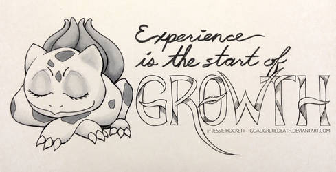Experience is the Start of Growth by GoaliGrlTilDeath