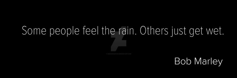Some People Feel the Rain Quote