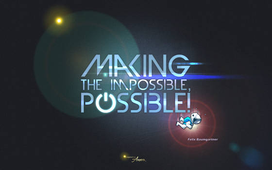 Making the impossible, POSSIBLE!