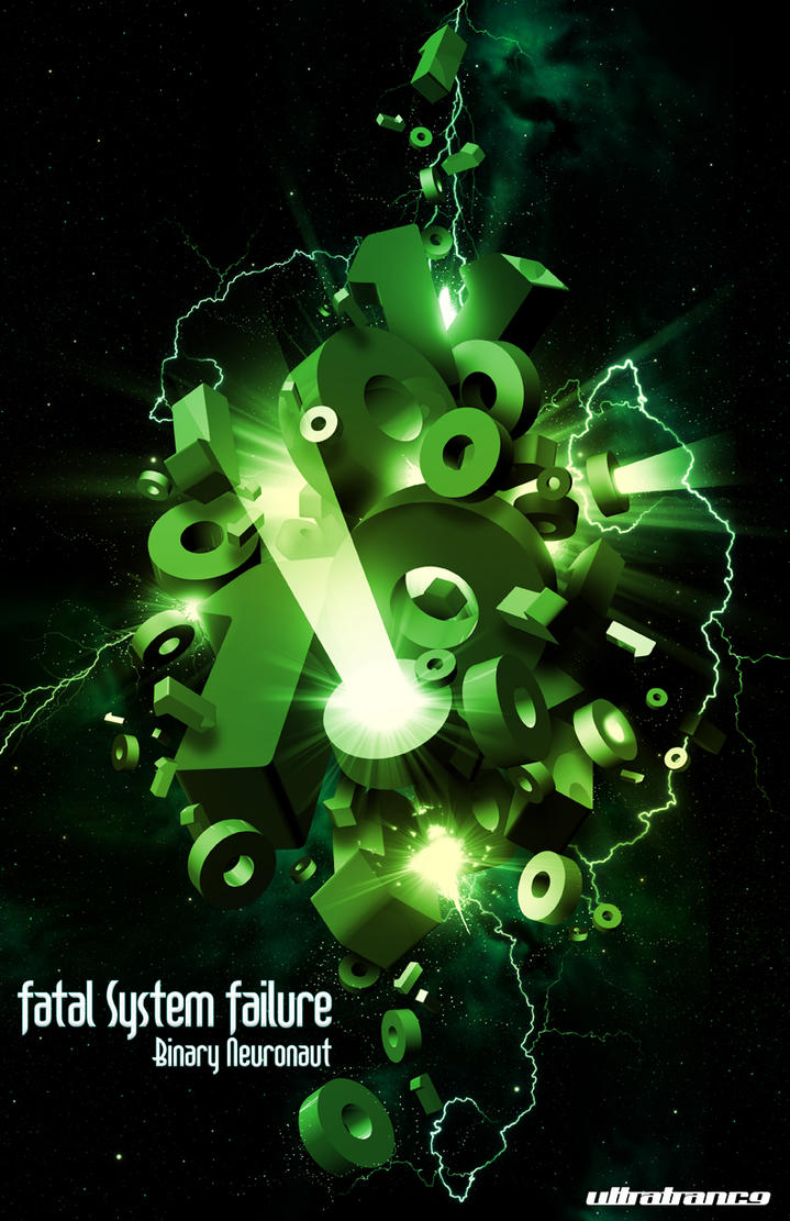 Poster design 50 excellent inspirations - Fatal System Failure By Ultratrance
