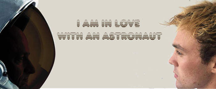 I am in love with an Astronaut