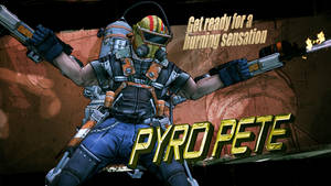 Pyro Pete Borderlands 2