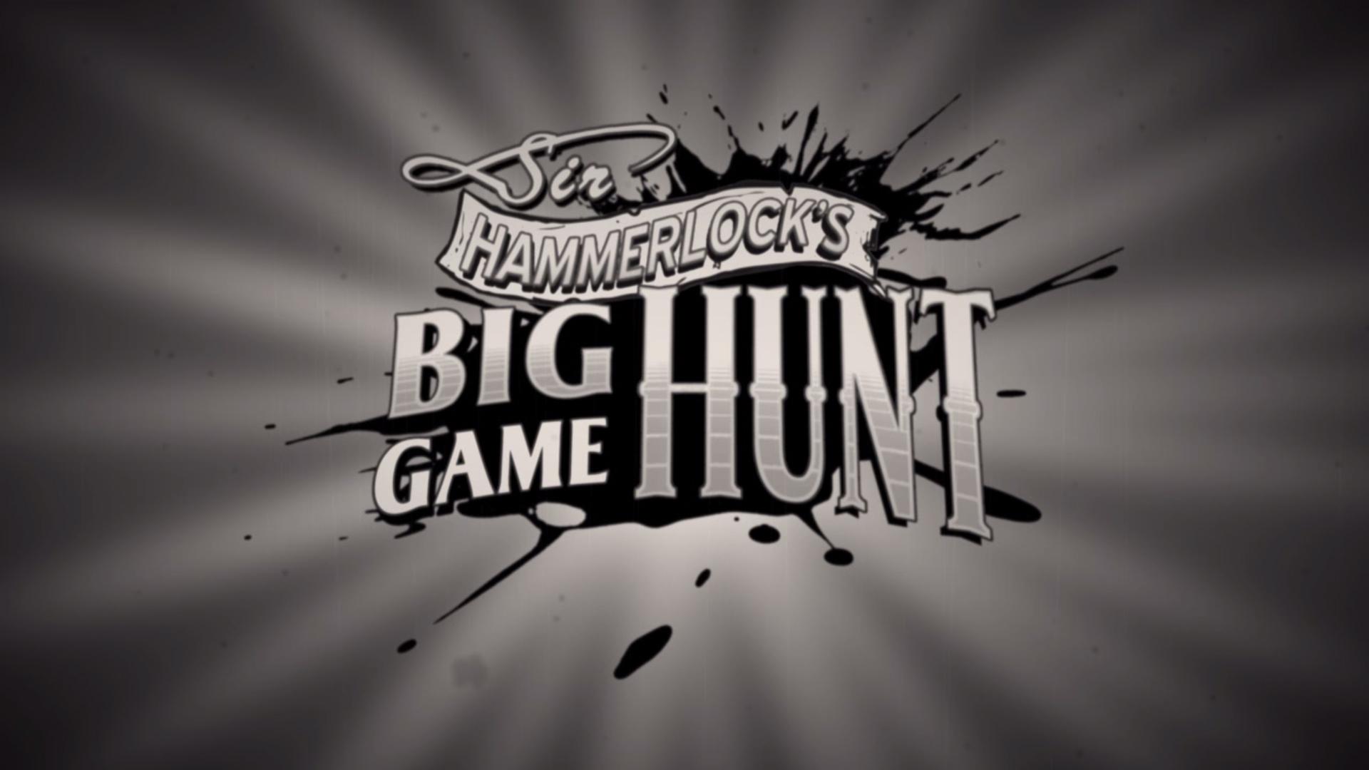 Borderlands 2 Sir Hammer Lock Big Game Hunt Bosses - warriorsoup