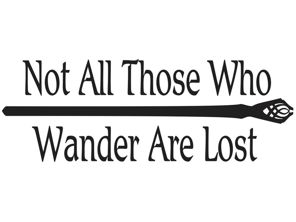 Not All Those Who Wander Are Lost - LOTR by stickeesbiz on ...