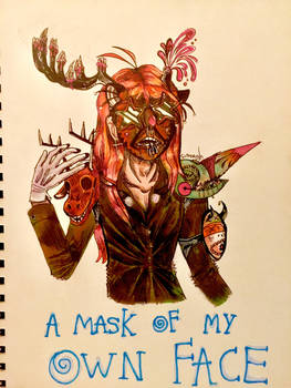 A Mask Of My Own Face