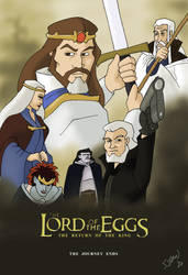 The Lord of the Eggs: The Return of the King by DubyaScott