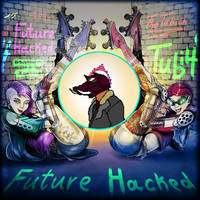 Future Hacked (ALBUM RELEASED!)