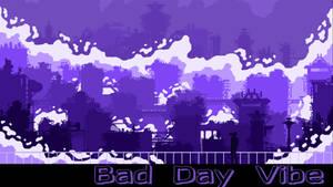 Bad Day Vibe(Music in description)