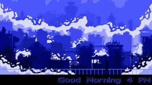 Good Morning 4 PM