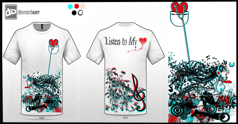 :: Listen to My Heart T-Shirt Design  :: by Sangrde